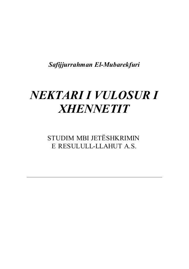 Safijjurrahman El-MubarekfuriNEKTARI I VULOSUR IXHENNETITSTUDIM MBI JETËSHKRIMINE RESULULL-LLAHUT A.S.