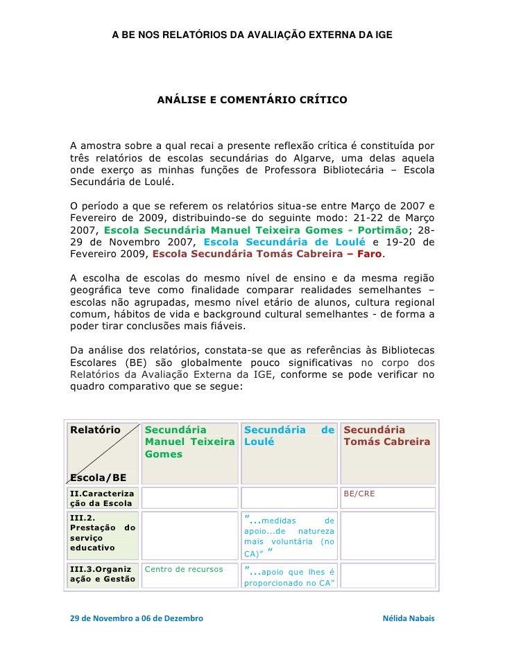 A BE NOS RELATÓRIOS DA AVALIAÇÃO EXTERNA DA IGE                    ANÁLISE E COMENTÁRIO CRÍTICOA amostra sobre a qual reca...