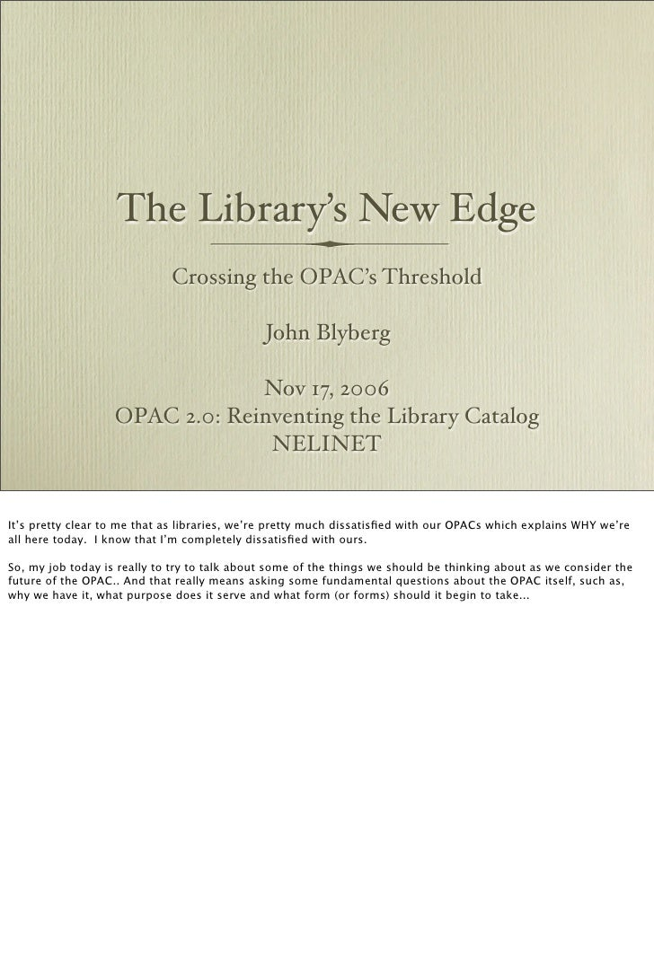 The Library's New Edge                              Crossing the OPAC's Threshold                                         ...