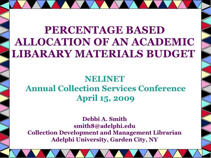 PERCENTAGE BASED ALLOCATION OF AN ACADEMIC LIBARARY MATERIALS BUDGET  NELINET Annual Collection Services Conference April ...