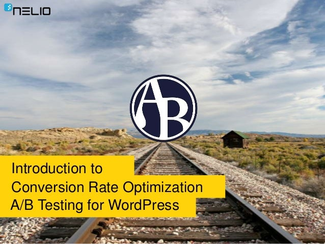 A/B Testing for WordPress Conversion Rate Optimization Introduction to