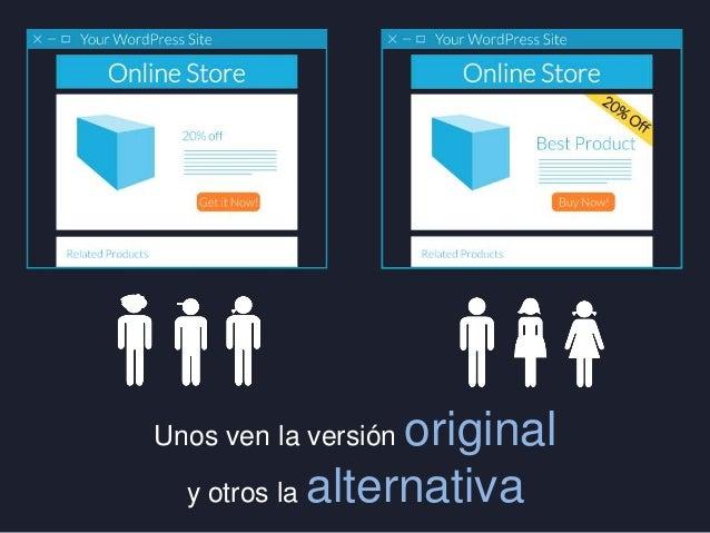 original y otros la alternativa  Unos ven la versión