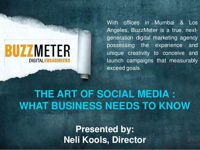 With offices in Mumbai & Los Angeles, BuzzMeter is a true, nextgeneration digital marketing agency possessing the experien...