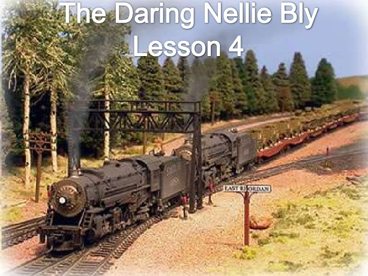 The Daring Nellie Bly<br />Lesson 4<br />