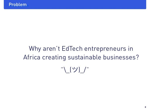Africa 4 Tech  2016 : Edtech Workshop Restitution Slide 2