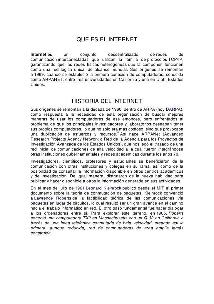 QUE ES EL INTERNETInternet es     un      conjunto       descentralizado     de redes      decomunicación interconectadas ...
