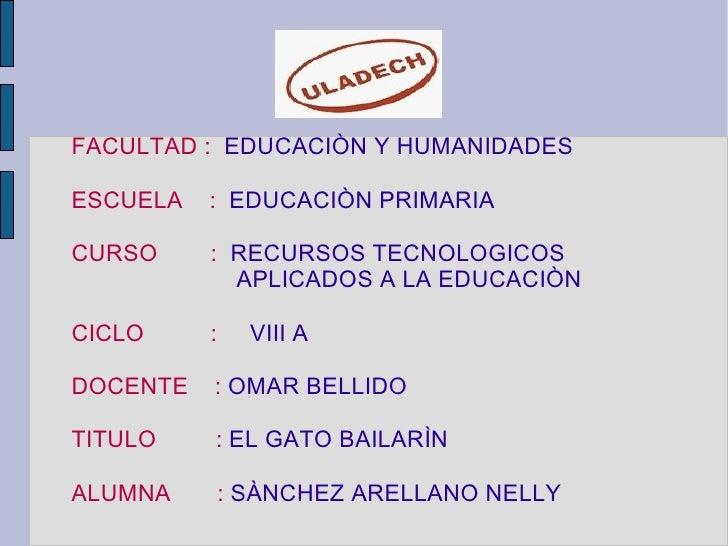 FACULTAD :  EDUCACIÒN Y HUMANIDADES ESCUELA  :  EDUCACIÒN PRIMARIA CURSO  :  RECURSOS TECNOLOGICOS  APLICADOS A LA EDUCACI...