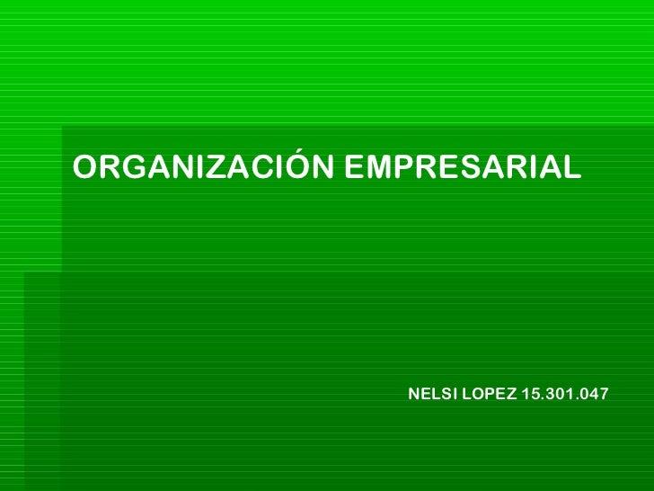 ORGANIZACIÓN EMPRESARIAL               NELSI LOPEZ 15.301.047