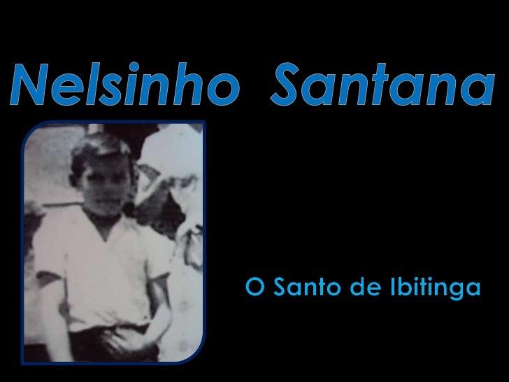 NelsinhoSantana<br />O Santo de Ibitinga<br />