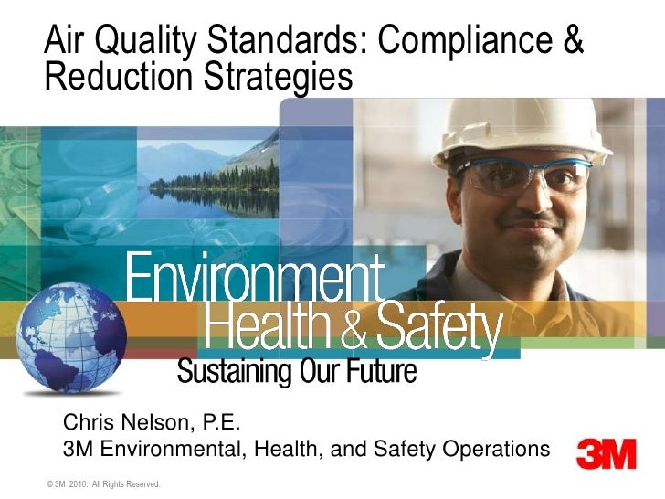 Air Quality Standards: Compliance &Reduction Strategies    Chris Nelson, P.E.    3M Environmental, Health, and Safety Oper...