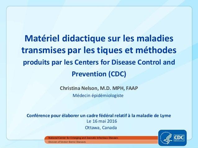 Matériel didactique sur les maladies transmises par les tiques et méthodes produits par les Centers for Disease Control an...