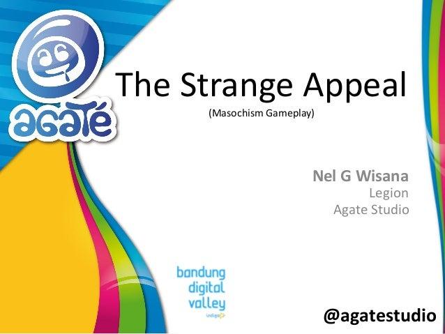 @agatestudio The Strange Appeal (Masochism Gameplay) Nel G Wisana Legion Agate Studio