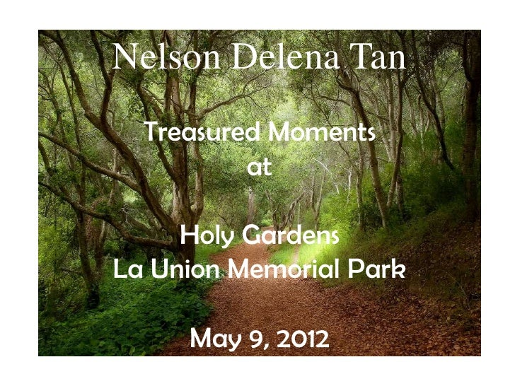 Nelson Delena Tan  Treasured Moments          at     Holy GardensLa Union Memorial Park     May 9, 2012