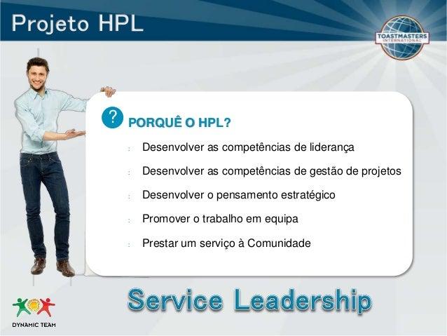PORQUÊ O HPL? : Desenvolver as competências de liderança : Desenvolver as competências de gestão de projetos : Desenvolver...