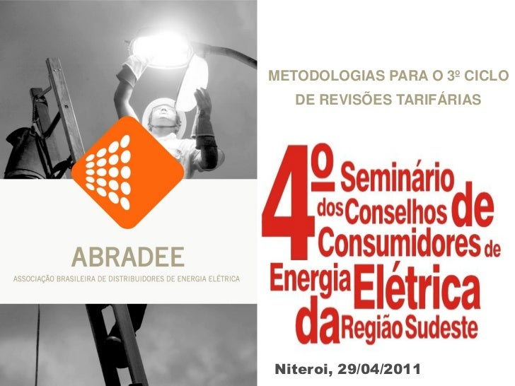 METODOLOGIAS PARA O 3º CICLO   DE REVISÕES TARIFÁRIASNiteroi, 29/04/2011