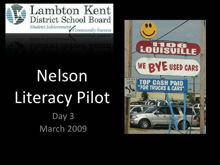 Nelson Literacy Pilot      Day 3    March 2009