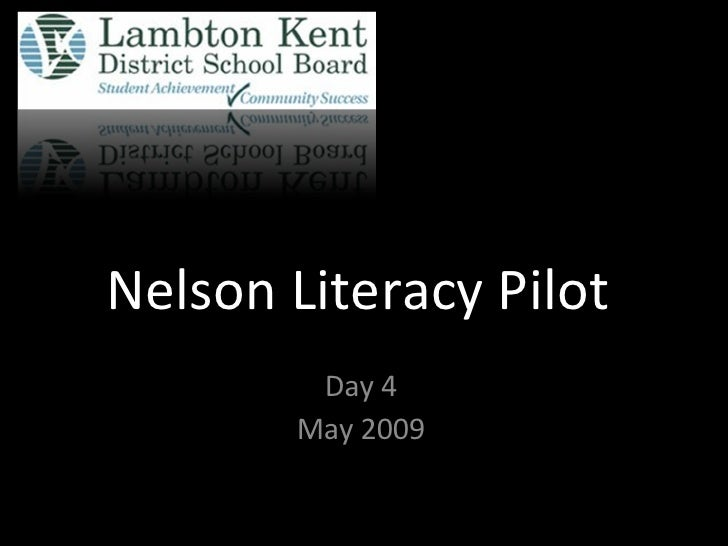 Nelson Literacy Pilot Day 4 May 2009