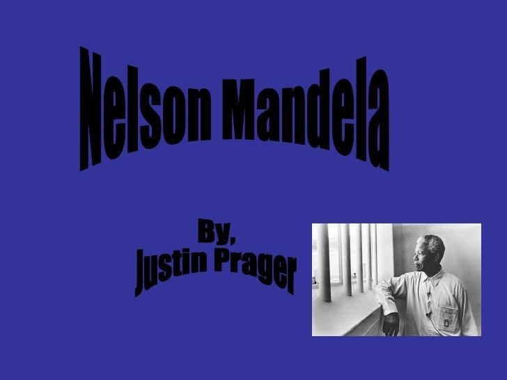 By, Justin Prager Nelson Mandela