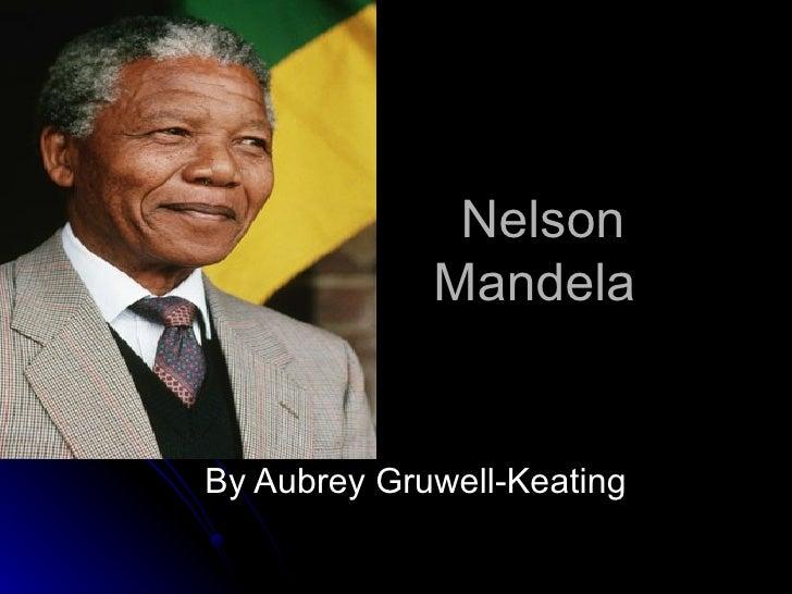 Nelson  Mandela By Aubrey Gruwell-Keating