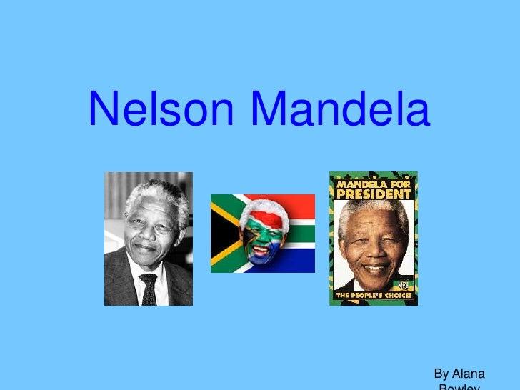 Nelson Mandela<br />By Alana Bowley<br />