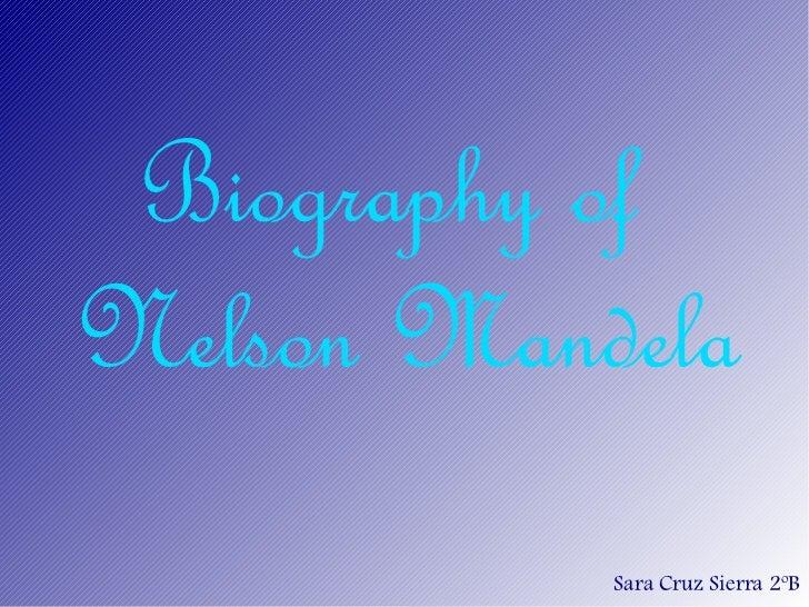 Biography ofNelson Mandela           Sara Cruz Sierra 2ºB