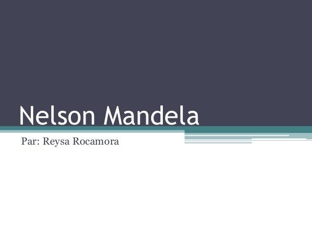 Nelson MandelaPar: Reysa Rocamora