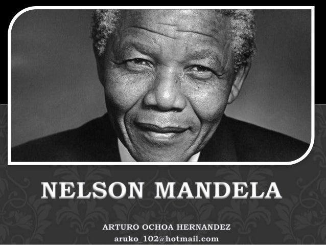 NELSON ROLIHLAHLA MANDELA  Nació el 18 de julio de 1918 en Mvezo, Unión de Sudáfrica.   Abogado y político.   En 1962 f...