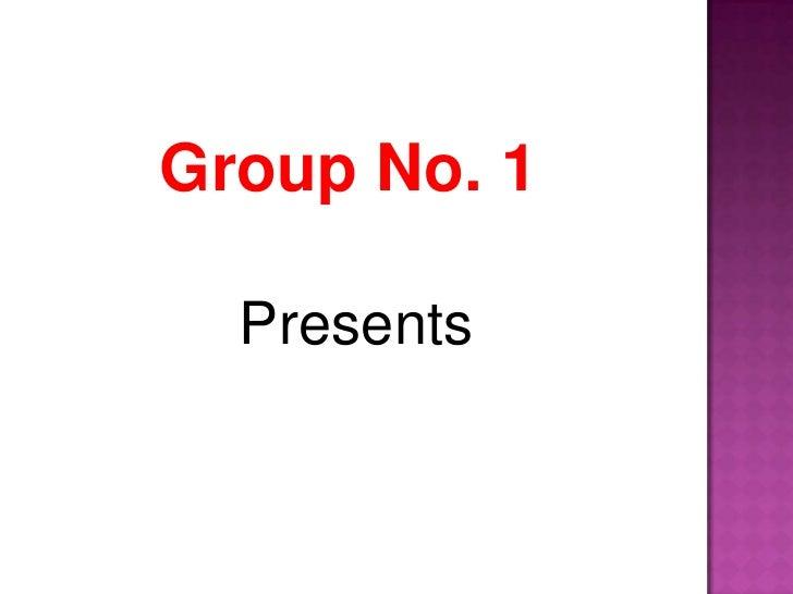 Group No. 1<br />Presents<br />