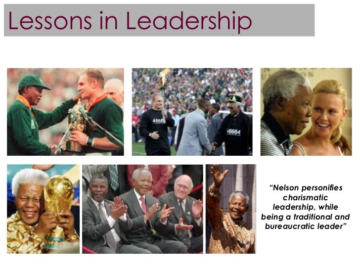 effects of charismatic leadership nelson mandela At a time when the country of south africa appeared poised on the brink of civil war, nelson mandela some argue, because of his rallying the people of south africa into a bid for the 1995 rugby world cup it was far, far a natural-born talent for political leadership 0 shares.