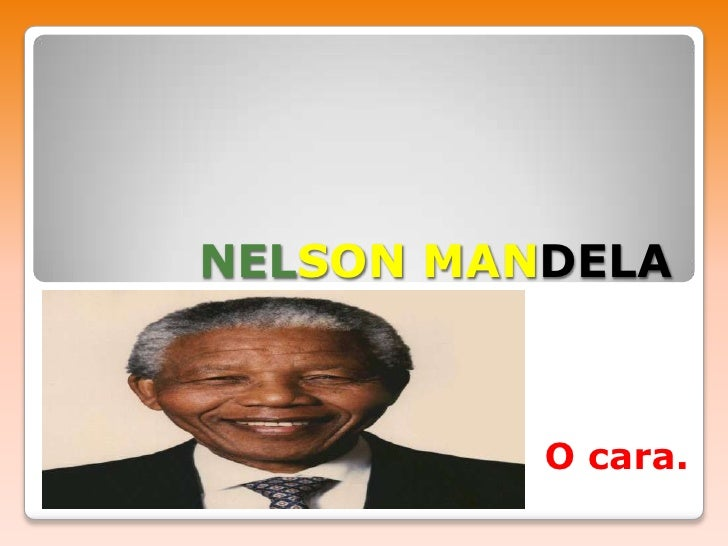 NELSON MANDELA<br />O cara.<br />