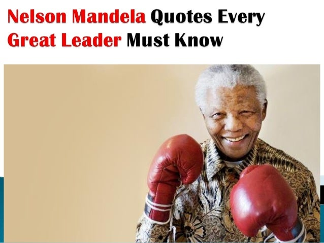 Nelson Mandela Quotes Every Great Leader Must Know