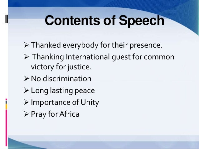nelson mandela speech analysis On may 9, 1994, nelson mandela addressed the people of south africa in his first speech as president in this lesson, nelson mandela's cape town inauguration speech will be discussed and summarized.