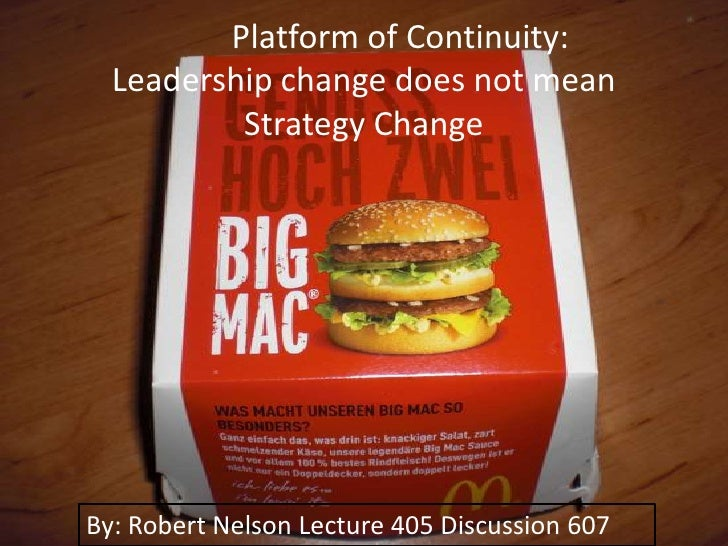 Platform of Continuity:  Leadership change does not mean          Strategy ChangeBy: Robert Nelson Lecture 405 Discussion ...