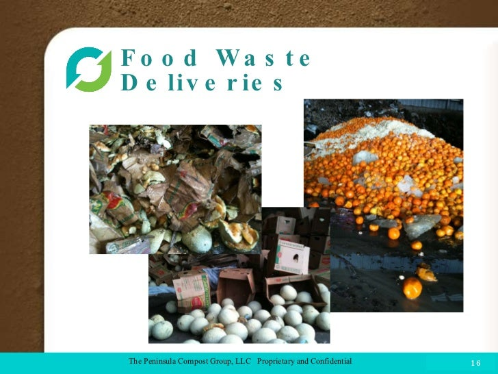 Food Waste Deliveries  COMPOST FACILITY The Peninsula Compost Group, LLC  Proprietary and Confidential