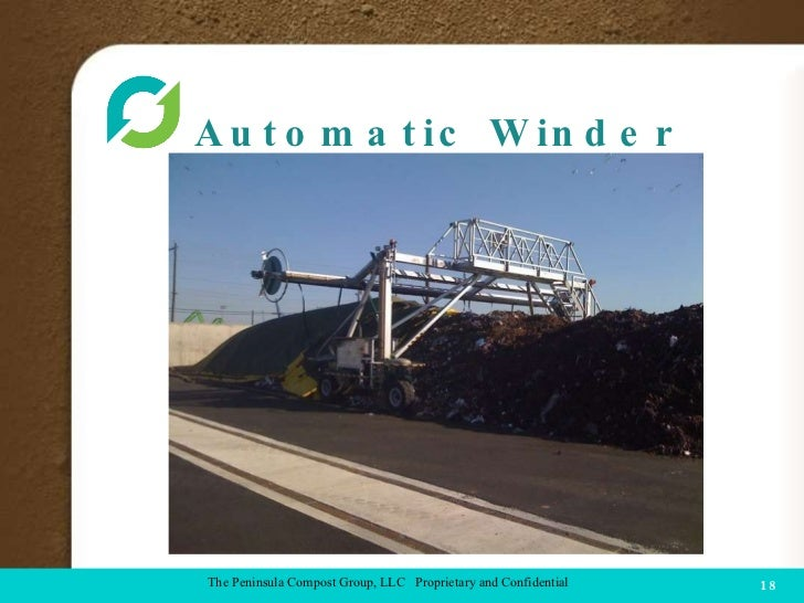 Automatic Winder  COMPOST FACILITY The Peninsula Compost Group, LLC  Proprietary and Confidential