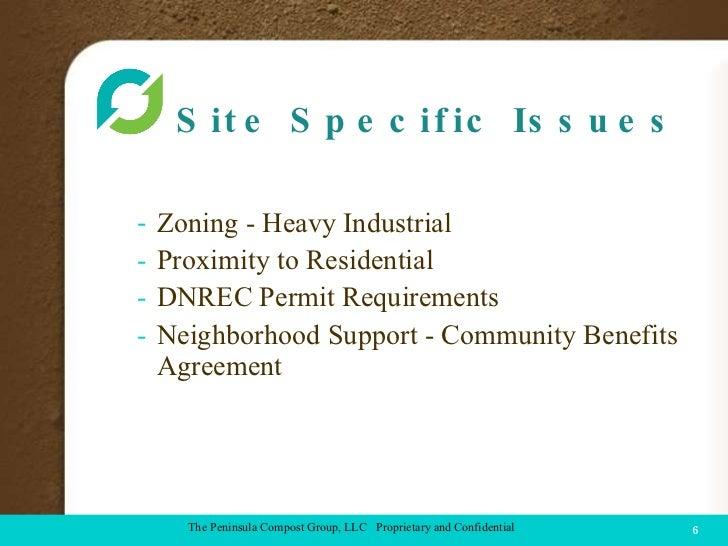 Site Specific Issues <ul><li>Zoning - Heavy Industrial </li></ul><ul><li>Proximity to Residential  </li></ul><ul><li>DNREC...
