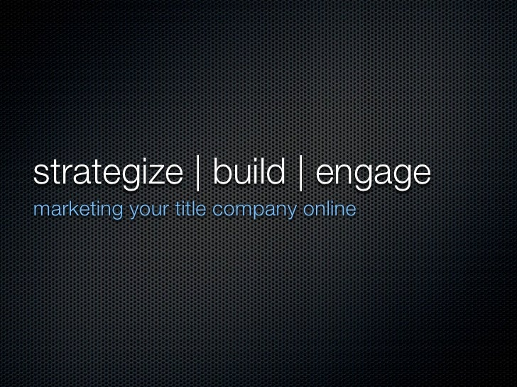 strategize | build | engagemarketing your title company online