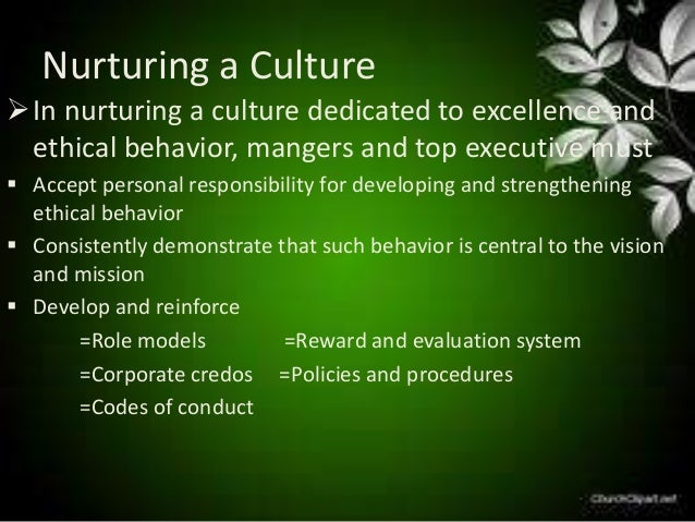 creating ethical organization Learning objectives as a result of completing this workbook, participants will be able to: 1 define: o organizational culture, core values, ethical principles.