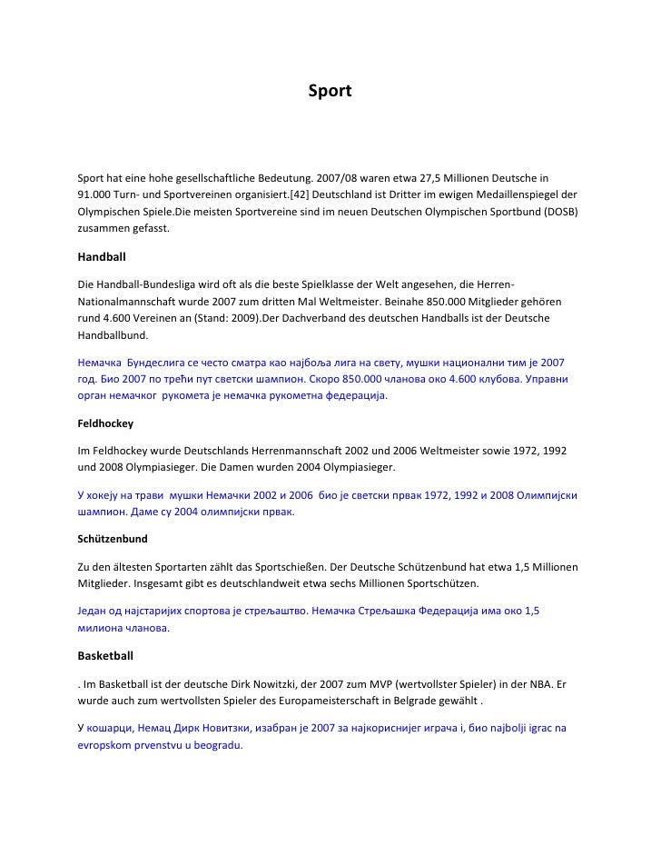 Sport<br /> <br />Sport hat eine hohe gesellschaftliche Bedeutung. 2007/08 waren etwa 27,5 Millionen Deutsche in 91.000 Tu...