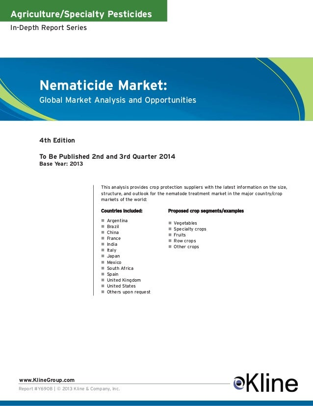 Agriculture/Specialty Pesticides In-Depth Report Series Report #Y690B   © 2013 Kline & Company, Inc. www.KlineGroup.com Th...