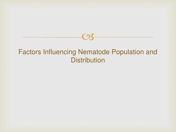 Factors Influencing Nematode Population and                  Distribution