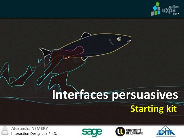 Alexandra NEMERYInteraction Designer / Ph.D.Interfaces persuasivesStarting kit