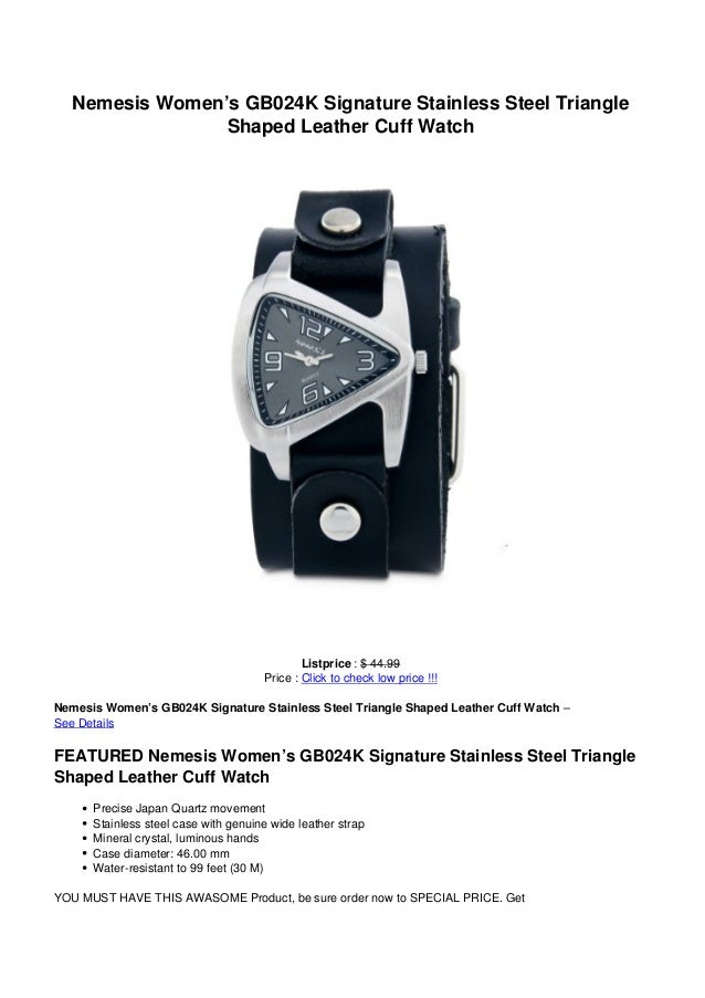 Nemesis Women's GB024K Signature Stainless Steel TriangleShaped Leather Cuff WatchListprice : $ 44.99Price : Click to chec...