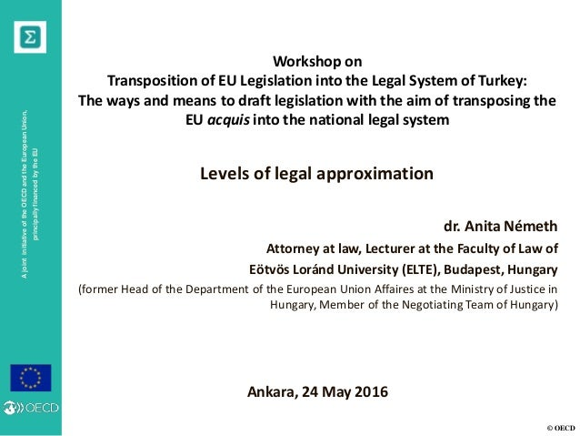 © OECD AjointinitiativeoftheOECDandtheEuropeanUnion, principallyfinancedbytheEU Workshop on Transposition of EU Legislatio...