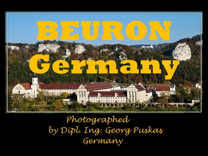 BEURON Germany Photographed   by Dipl. Ing. Georg Puskas Germany