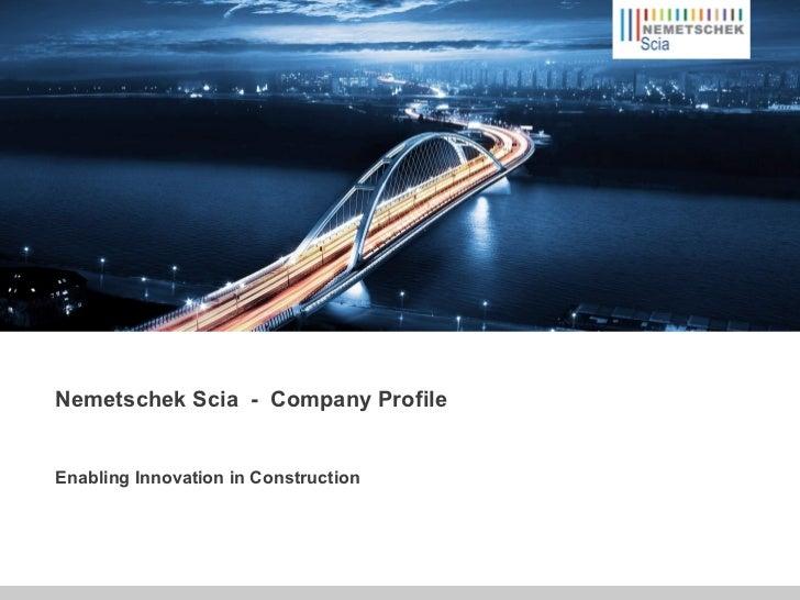 Nemetschek Scia  -  Company Profile Enabling Innovation in Construction