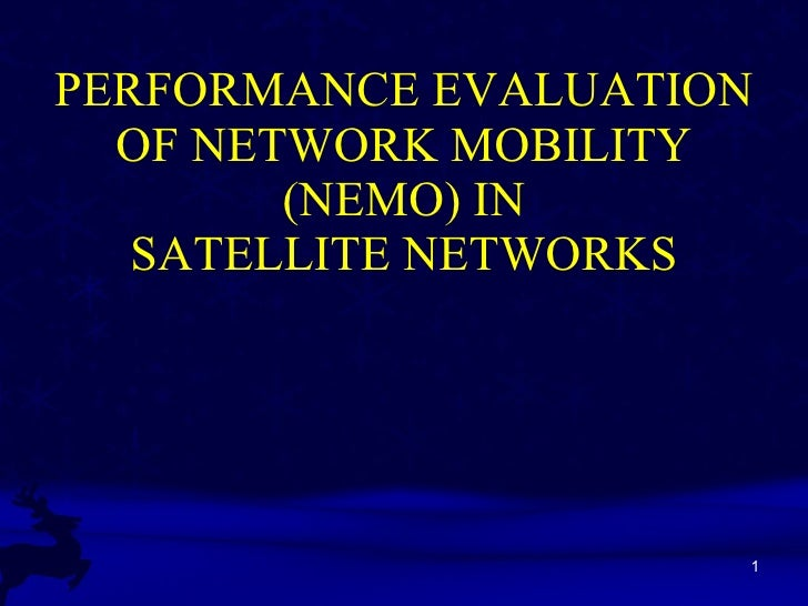 PERFORMANCE EVALUATION OF NETWORK MOBILITY (NEMO) IN SATELLITE NETWORKS
