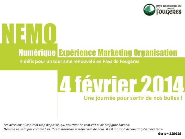 NEMO Numérique Expérience Marketing Organisation 4 défis pour un tourisme renouvelé en Pays de Fougères  4 février 2014 Un...