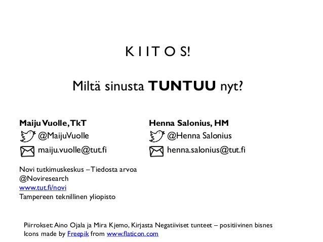 MaijuVuolle,TkT Henna Salonius, HM Novi tutkimuskeskus –Tiedosta arvoa @Noviresearch www.tut.fi/novi Tampereen teknillinen...
