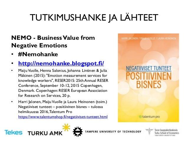 TUTKIMUSHANKE JA LÄHTEET NEMO - BusinessValue from Negative Emotions • #Nemohanke • http://nemohanke.blogspot.fi/ • MaijuV...